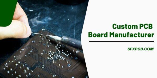 Custom PCB Board Manufacturer